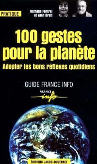 100 gestes pour protéger la planète : adopter les bons réflexes quotidiens