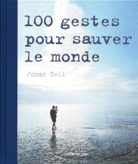 100 gestes pour sauver le monde