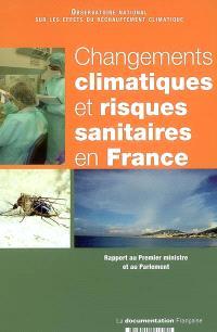 Changements climatiques et risques sanitaires en France : rapport au Premier ministre et au Parlement