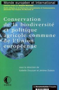 Conservation de la biodiversité et politique agricole commune : des mesures agro-environnementales à la conditionnalité environnementale