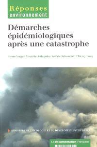 Démarches épidémiologiques après une catastrophe : anticiper les catastrophes : enjeux de santé publique, connaissances, outils et méthodes