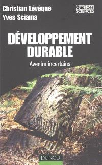 Développement durable : avenirs incertains