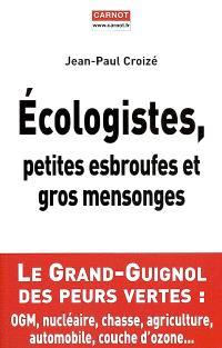 Ecologistes, petites esbrouffes et gros mensonges