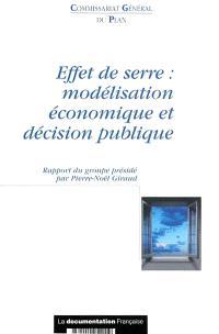 Effet de serre : modélisation économique et décision publique