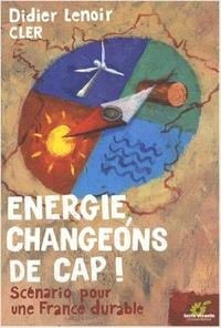 Energie, changeons de cap ! : scénario pour une France durable