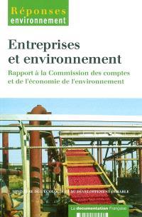 Entreprises et environnement : rapport à la Commission des comptes et de l'économie de l'environnement