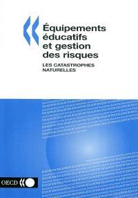 Equipements éducatifs et gestion des risques : les catastrophes naturelles