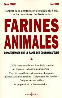 Farines : l'alimentation animale au coeur de la sécurité sanitaire. Volume 1, Rapport