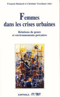 Femmes dans les crises urbaines : relations de genre et environnements précaires