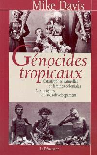 Génocides tropicaux : catastrophes naturelles et famines coloniales, 1870-1900 : aux origines du sous-développement