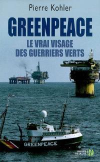 Greenpeace : le vrai visage des guerriers verts : document
