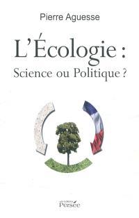 L'écologie : science ou politique ? : sciences humaines
