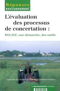 L'évaluation des processus de concertation : RELIEF, une démarche, des outils