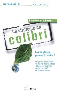 La stratégie du colibri : pour la planète, passons à l'action !