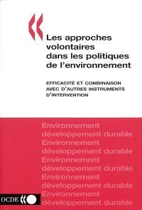 Les approches volontaires dans les politiques de l'environnement : efficacité et combinaison avec d'autres instruments d'intervention