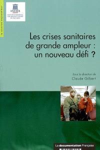 Les crises sanitaires de grande ampleur : un nouveau défi ?