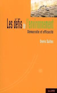 Les défis de l'environnement : démocratie et efficacité