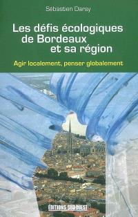Les défis écologiques de Bordeaux et sa région : agir localement, penser globalement