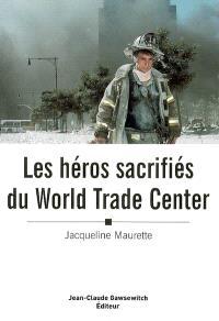 Les héros sacrifiés du World trade center