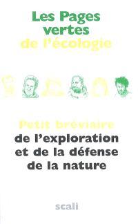 Les pages vertes de l'écologie : petit bréviaire de l'exploration et de la défense de la nature