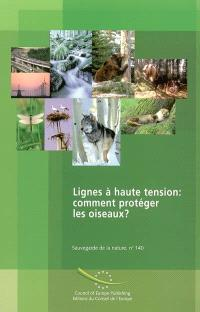 Lignes à haute tension : comment protéger les oiseaux ? : convention relative à la conservation de la vie sauvage et du milieu naturel de l'Europe