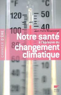 Notre santé à l'épreuve du changement climatique