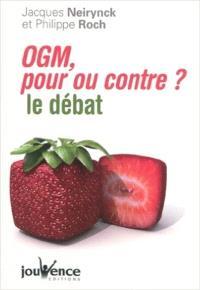 OGM, pour ou contre ? : le débat