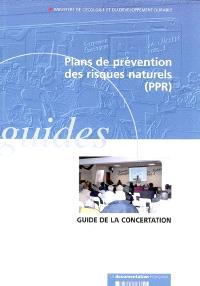 Plans de préventions des risques naturels prévisibles, PPR : guide de la concertation entre l'Etat et les collectivités territoriales