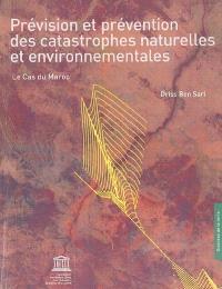 Prévision et prévention des catastrophes naturelles et environnementales : le cas du Maroc