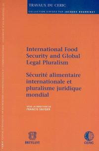 Sécurité alimentaire internationale et pluralisme juridique mondial = International food security and global legal pluralism