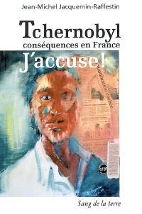 Tchernobyl, j'accuse ! : conséquences en France