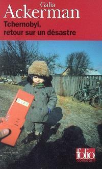 Tchernobyl, retour sur un désastre
