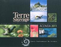 Terre sauvage : agenda 2011 : Mercantour, Ecrins, Vanoise, Cévennes, Pyrénées, Calanques, Port-Cros, Guadeloupe, La Réunion, Guyane