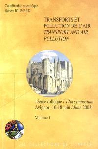 Transports et pollution de l'air : 12e colloque, Avignon, 16-18 juin = Transport and air pollution : 12th symposium, 16-18 june 2003