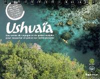 Ushuaïa : une année de voyages et de gestes simples pour respecter et préserver notre planète