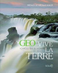 Vive la Terre : voyages vers le monde de demain