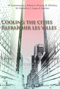 Cooling the cities : Energy efficient cooling systems and techniques for urban buildings = Rafraîchir les villes
