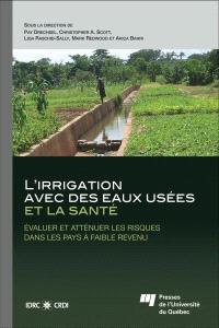 L'irrigation avec des eaux usées et la santé  : évaluer et atténuer les risques dans les pays à faible revenu
