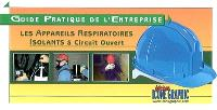 Les appareils respiratoires isolants à circuit ouvert : guide pratique de l'entreprise