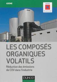Les composés organiques volatils : réduction des émissions de COV dans l'industrie
