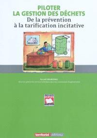 Piloter la gestion des déchets : de la prévention à la tarification incitative