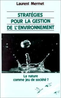 Stratégies pour la gestion de l'environnement : la nature comme jeu de société ?