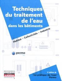 Techniques du traitement de l'eau dans les bâtiments : habitat, collectivités, industrie