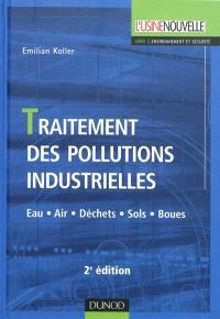 Traitement des pollutions industrielles : eau, air, déchets, sols, boues