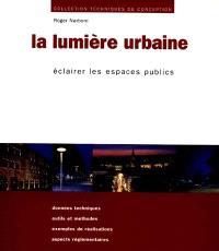 La lumière urbaine : éclairer les espaces publics