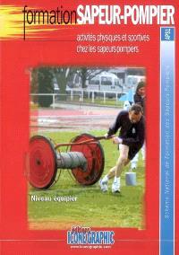 Activités physiques et sportives chez les sapeurs-pompiers : niveau équipier : schéma national de formation des sapeurs-pompiers, APS1
