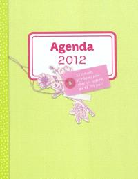 Agenda 2012 : 52 conseils pratiques pour vivre au naturel au fil des jours