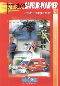 Attitudes et comportements : module ATC, attitudes et comportements, niveau équipier : schéma national de formation des sapeurs-pompiers, ATC1