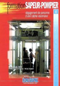 Dégagement de personne d'une cabine ascenseur : module DIV, interventions diverses, niveau équipier : schéma national de formation des sapeurs-pompiers, DIV1