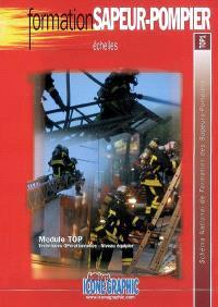 Echelles : module TOP, techniques opérationnelles, niveau équipier : schéma national de formation des sapeurs-pompiers, TOP1